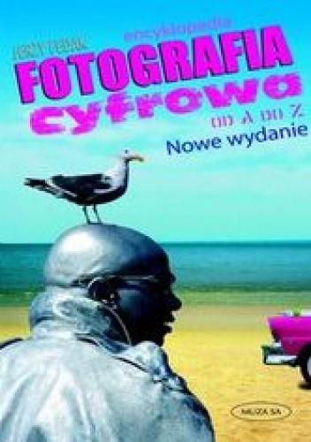 Fedak Jerzy - Fotografia cyfrowa od A do Z