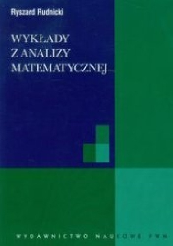 Ryszard Rudnicki - Wykłady z analizy matematycznej