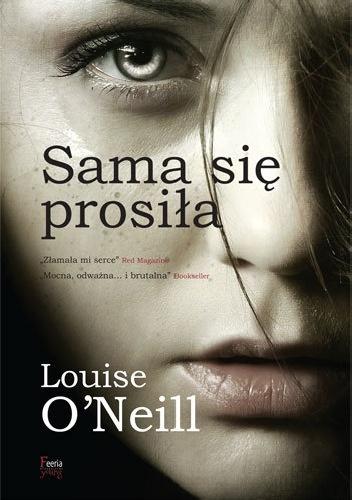 Louise O'Neill - Sama się prosiła