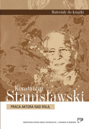 Konstantin Stanisławski - Praca aktora nad rolą