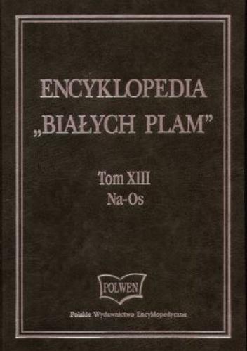 praca zbiorowa - Encyklopedia Białych plam Tom 13 Na-Os