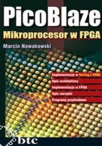 Marcin Nowakowski - PicoBlaze. Mikroprocesor w FPGA