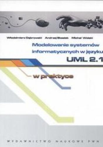 Dąbrowski Włodzimierz - Modelowanie systemów informatycznych w języku UML 2.1