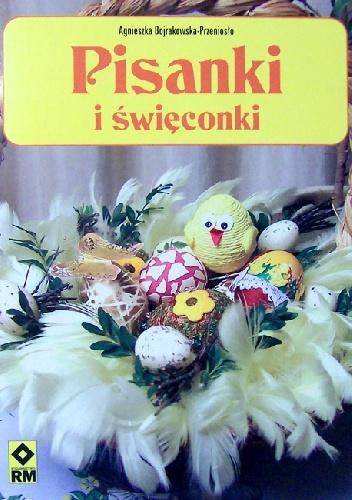 Agnieszka Bojrakowska-Przeniosło - Pisanki i święconki