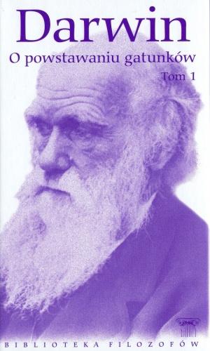 Karol Darwin - O powstawaniu gatunków.  Tom 1