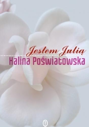 Halina Poświatowska - Jestem Julią