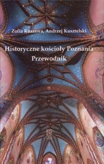 Andrzej Kusztelski - Historyczne kościoły Poznania. Przewodnik