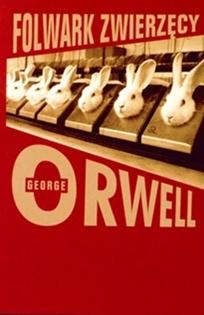 George Orwell - Folwark zwierzęcy