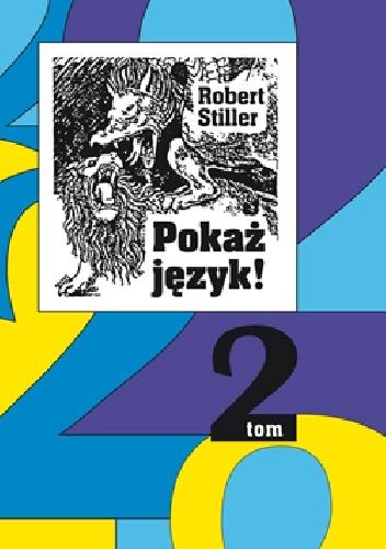 Robert Stiller - Pokaż język - 2 tom - czyli rozróbki i opowieści o polszczyźnie oraz 222 innych językach
