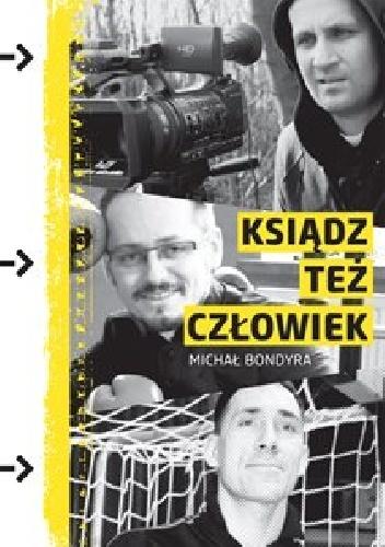 Michał Bondyra - Ksiądz też człowiek