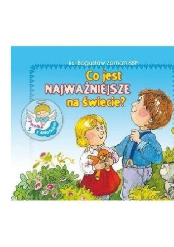 Bogusław Zeman SSP - Co jest najważniejsze na świecie? Perełka z aniołkiem nr 5