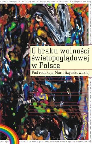 Maria Szyszkowska - O braku wolności światopoglądowej w Polsce