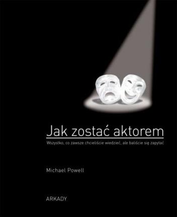 Michael Powell - Jak zostać aktorem