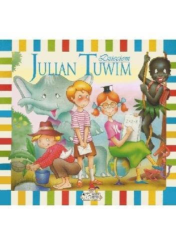 Julian Tuwim - Julian Tuwim dzieciom