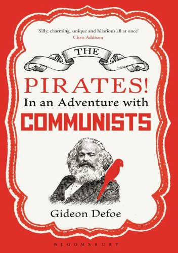 Gideon Defoe - The Pirates! in an Adventure with Communists