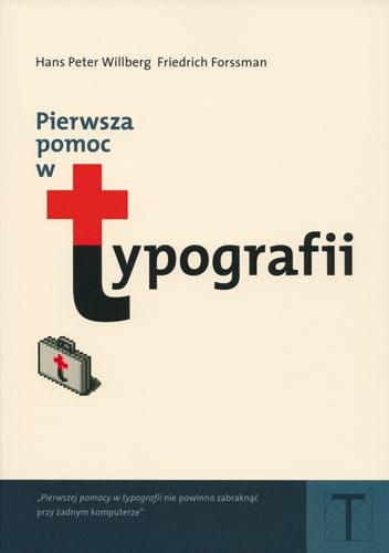 Friedrich Forssman - Pierwsza pomoc w typografii. Poradnik używania pisma