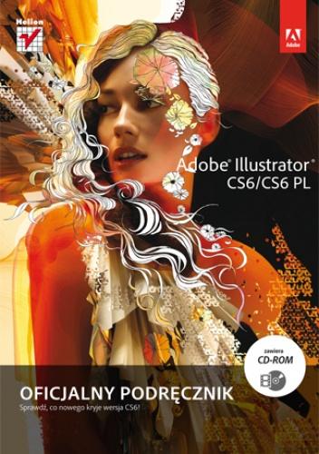 Adobe Creative Team - Adobe Illustrator CS6/CS6 PL. Oficjalny podręcznik
