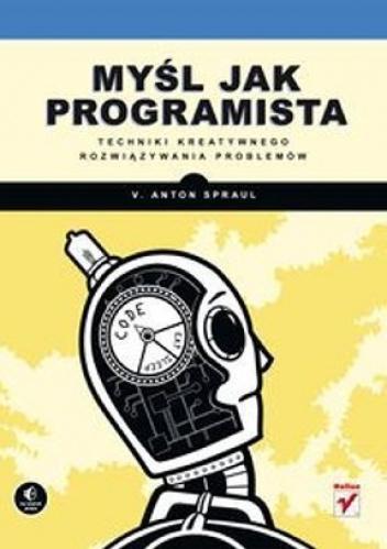 Anton V. Spraul - Myśl jak programista