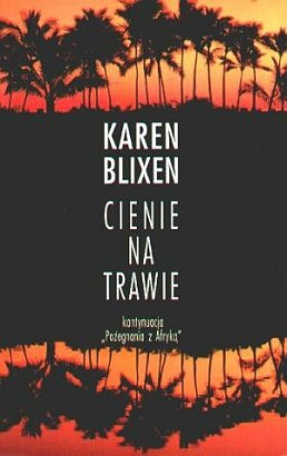 Karen Blixen - Cienie na trawie