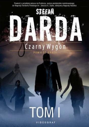 Stefan Darda - Czarny Wygon. Tom 1