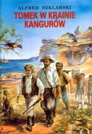 Alfred Szklarski - Tomek w krainie kangurów
