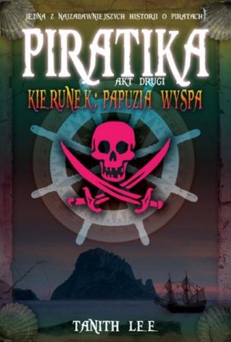 Tanith Lee - Piratika. Kierunek: Papuzia wyspa