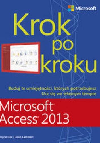 Cox Joyce - Microsoft Access 2013. Krok po kroku