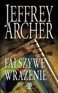 Jeffrey Archer - Fałszywe wrażenie