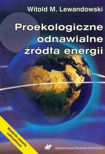 Witold M. Lewandowski - Proekologiczne odnawialne źródła energii