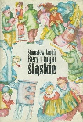 Stanisław Ligoń - Bery i bojki śląskie