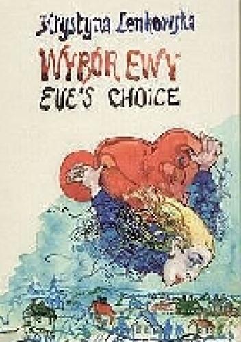 Krystyna Lenkowska - Wybór Ewy Eve's Choice
