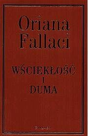 Oriana Fallaci - Wściekłość i duma