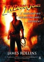 James Rollins - Indiana Jones i Królestwo Kryształowej Czaszki