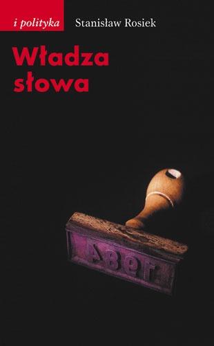 Stanisław Rosiek - Władza słowa