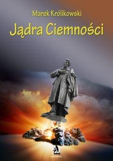 Marek Królikowski - Jądra ciemności