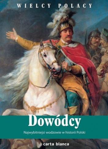 Konrad Puzyński - Dowódcy. Najwybitniejsi Wodzowie w Historii Polski