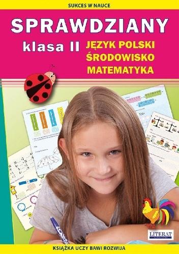 Iwona Kowalska - Sprawdziany. Klasa 2. Język polski, środowisko, matematyka