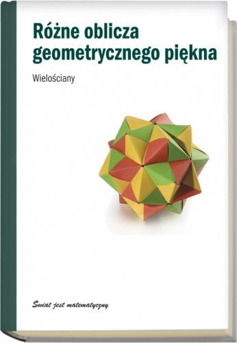 Claudi Alsina - Różne oblicza geometrycznego piękna. Wielościany