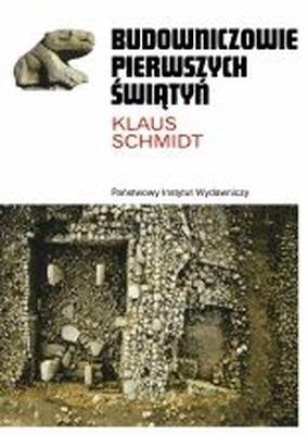 Klaus Schmidt (archeolog) - Budowniczowie pierwszych świątyń