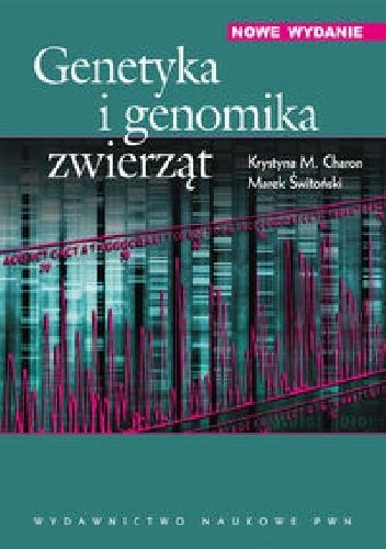 Marek Świtoński - Genetyka i genomika zwierząt. Wydanie 3