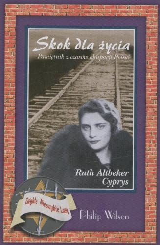 Ruth Altbeker Cyprys - Skok dla życia.Pamiętnik z czasów okupacji Polski