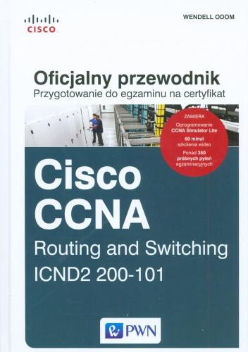 Wendell Odom - Cisco CCNA Routing and Switching ICND2 200-101. Oficjalny przewodnik. Przygotowanie do egzaminu na certyfikat