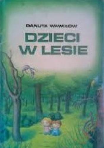 Danuta Wawiłow - Dzieci w lesie