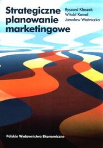 Ryszard Kłeczek - Strategiczne planowanie marketingowe