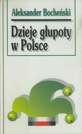 Znalezione obrazy dla zapytania Aleksander Bocheński : Dzieje głupoty w Polsce - Pamflety dziejopisarskie
