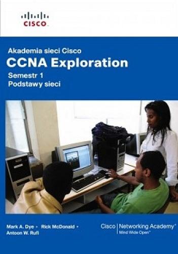 Mark A. Dye - Akademia sieci Cisco. CCNA Exploration. Semestr 1: Podstawy sieci