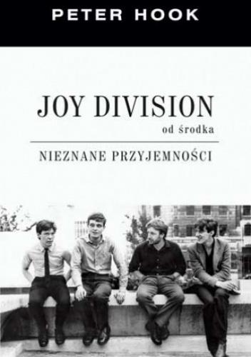 Peter Hook - Joy Division od środka. Nieznane przyjemności