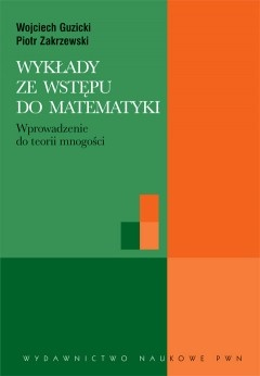 Wojciech Guzicki - Wykłady ze wstępu do matematyki
