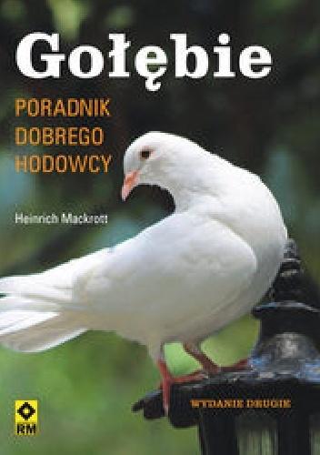 Heinrich Mackrott - Gołębie Poradnik dobrego hodowcy