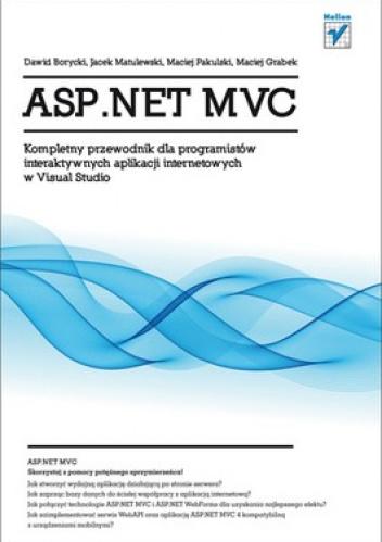 praca zbiorowa - ASP.NET MVC. Kompletny przewodnik dla programistów interaktywnych aplikacji internetowych w Visual Studio